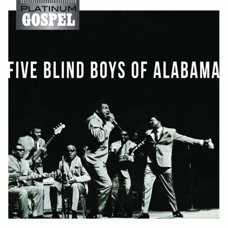 Five Blind Boys Alabama Platinum Gospel Five Blind Boys