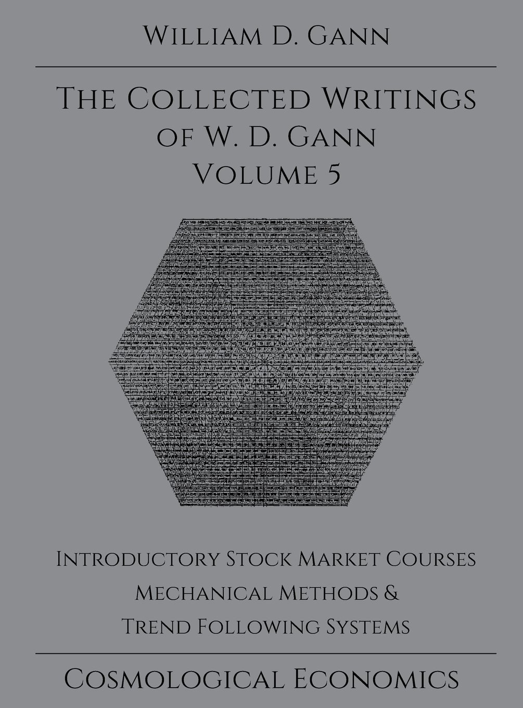 Collected Writings Of W.D. Gann   Volume 5: William D Gann: 9781942418092:  Amazon.com: Books