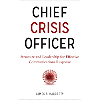 Chief Crisis Officer: Structure and Leadership for Effective Communications Response (English Edition)