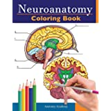 Neuroanatomy Coloring Book: Incredibly Detailed Self-Test Human Brain Coloring Book for Neuroscience | Perfect Gift for Medic