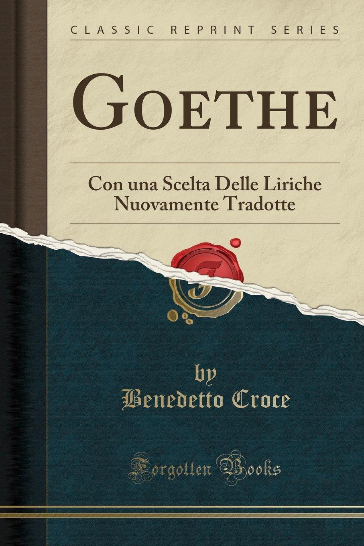 Download Goethe: Con una Scelta Delle Liriche Nuovamente Tradotte (Classic Reprint) (Italian Edition) pdf epub
