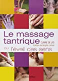 Le massage tantrique : Ou l'éveil des sens