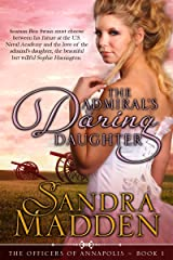 The Admiral's Daring Daughter (The Officers of Annapolis Book 1)