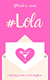 #Lola: A British laugh out loud romantic comedy (#Toots Book 0)