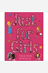 Just For Girls: A Book About Growing Up Hardcover