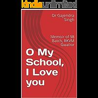 O My School, I Love you: Memoir of 98 Batch, RKVM Gwalior
