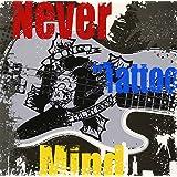 """Never """"Tattoo"""" Mind"""