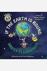 If the Earth is Round: Poems for Beginner Readers (Grades K-2), Volume 1 (Funny-Bone-Tickling Children's Poetry) Paperback