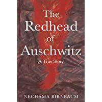 The Redhead of Auschwitz: A True Story