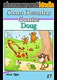 Como Desenhar Comics: Doug (Livros Infantis Livro 17) (Portuguese Edition)