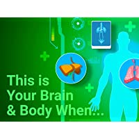 This Is Your Brain & Body When...