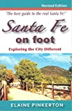 Santa Fe on Foot: Exploring the City Different