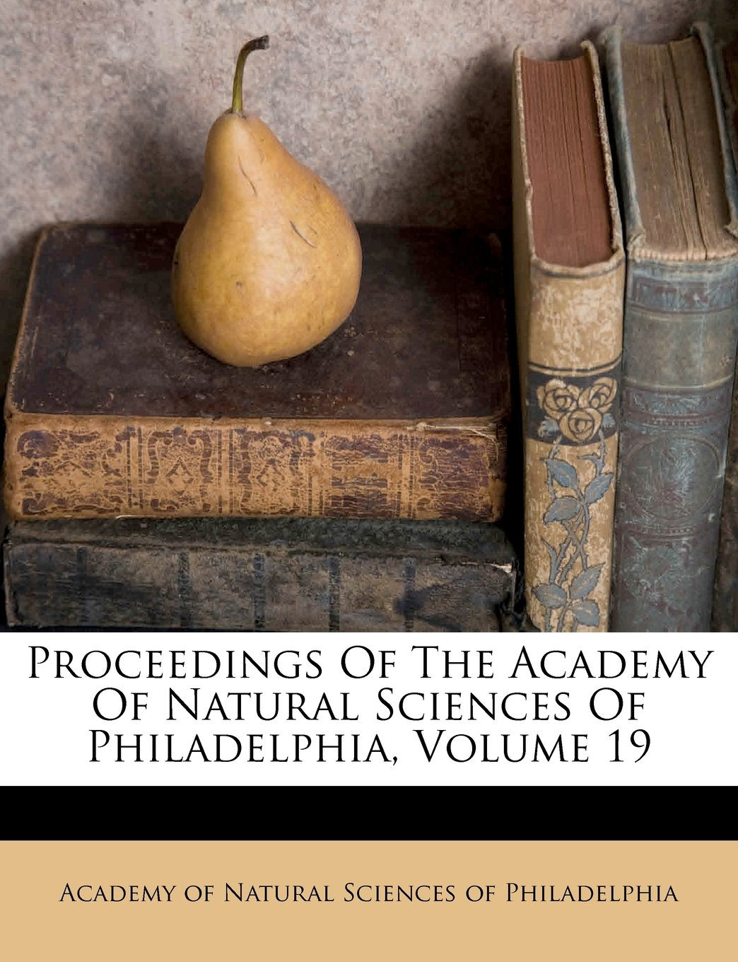 Download Proceedings Of The Academy Of Natural Sciences Of Philadelphia, Volume 19 pdf