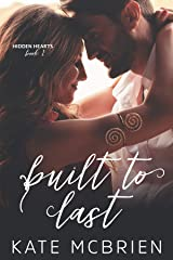 Built to Last (Hidden Hearts Book 1) Kindle Edition