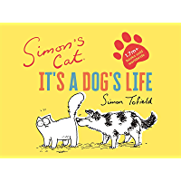 Simon's Cat: It's a Dog's Life (English Edition)