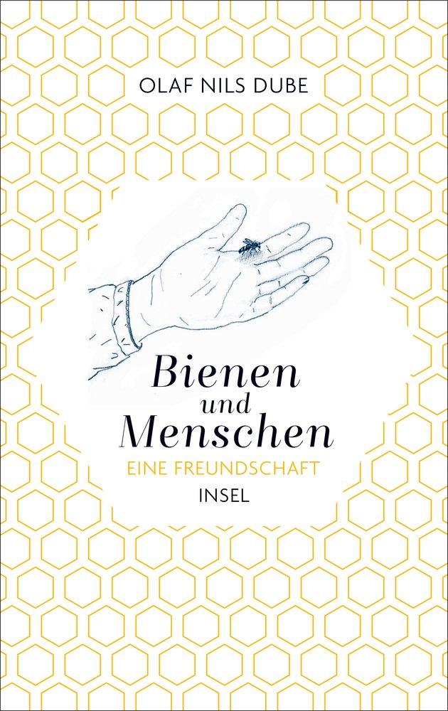 Bienen und Menschen.: Eine Freundschaft