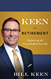 Keen on Retirement: Engineering the Second Half of Your Life