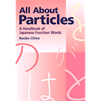 All About Particles: A Handbook of Japanese Function Words (English Edition)