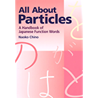 All About Particles: A Handbook of Japanese Function Words