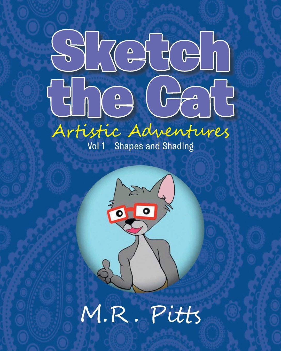 Sketch the Cat Artistic Adventures: Vol 1 Shapes and Shading ebook