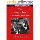 The Vampire Trap: When Pop Culture Inspires Murder (Crimescape)