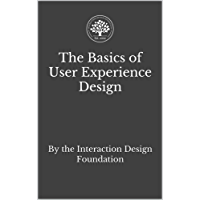 The Basics of User Experience Design: A UX Design Book by the Interaction Design Foundation (English Edition)