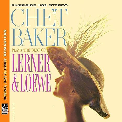 Plays the Best of Lerner & Löwe : Baker,Chet: Amazon.es: Música