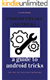 Android Tweaks and Tricks: Custom Rom,Rooting and Android basics (Edition 1)