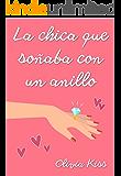 La chica que soñaba con un anillo (Chicas Magazine nº 1)
