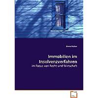 Immobilien im Insolvenzverfahren: im Focus von Recht und Wirtschaft