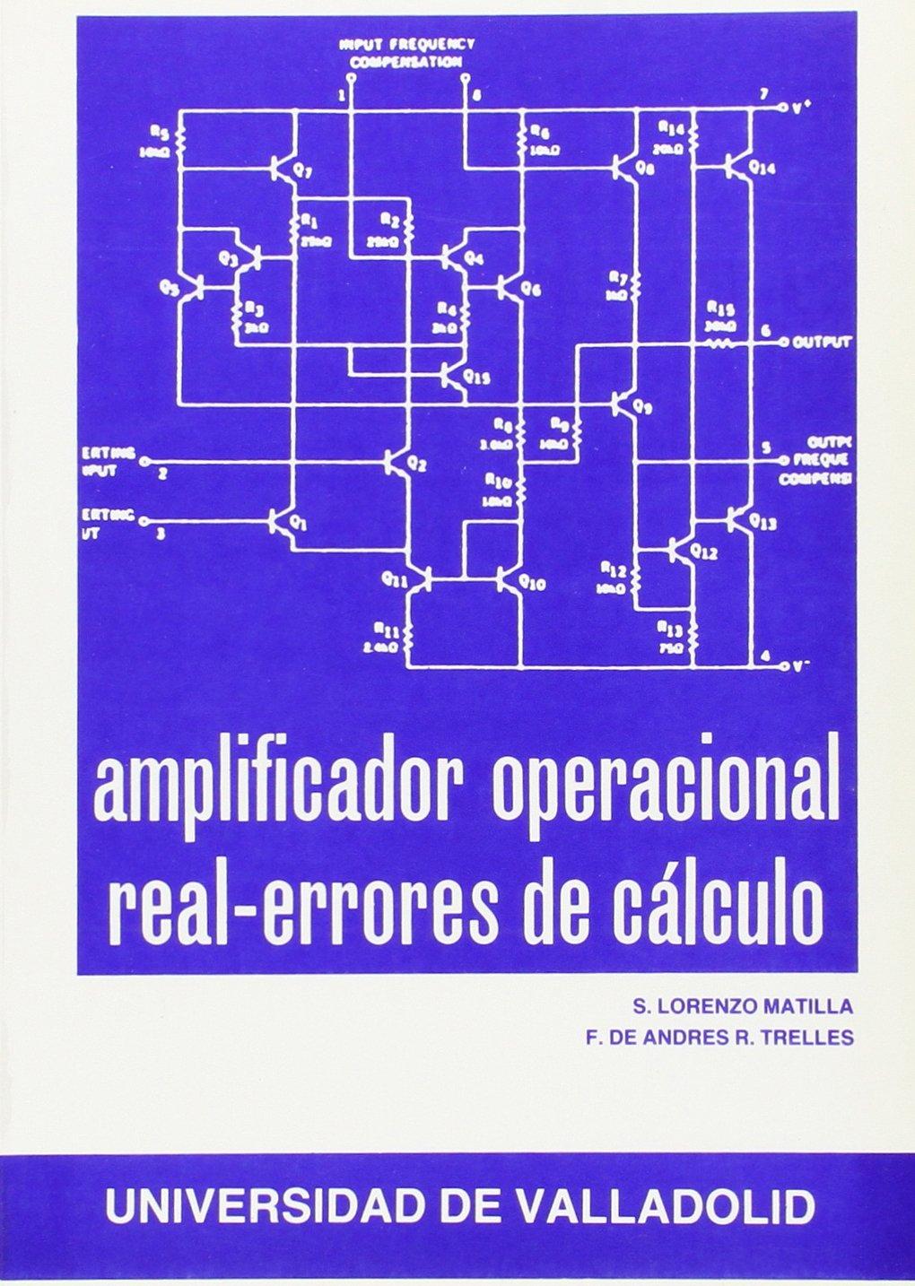 Amplificador Operaciónal Real. Errores de Cálculo: Amazon.es: Santiago Lorenzo Matilla: Libros