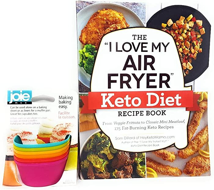 """Joie Silicone Baking Cups Bundle with The""""I Love My Air Fryer"""" Keto Diet Recipe Book: from Veggie Frittata to Classic Mini Meatloaf, 175 Fat-Burning Keto Recipes Paperback"""