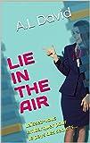 LIE IN THE AIR