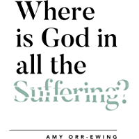 Where Is God in All the Suffering? (Questioning Faith)