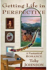 Getting Life in Perspective: A Fantastical Romance Paperback