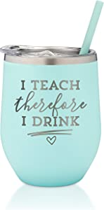 I Teach Therefore I Drink - 12 oz Mint Stainless Steel Vacuum Insulated Wine Tumbler with Lid and Straw (ENGRAVED) - Teacher Wine Glass | Teacher Birthday Christmas