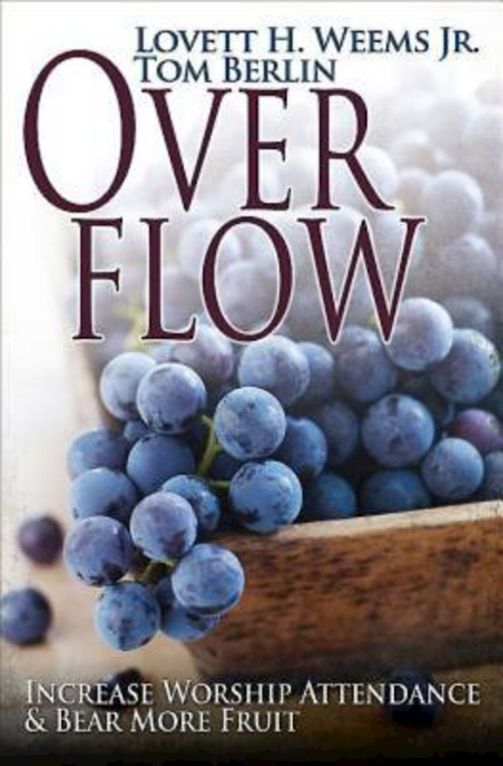 overflow-increase-worship-attendance-bear-more-fruit