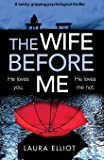 The Wife Before Me: A twisty, gripping psychological thriller