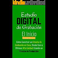 Estudio de Grabación Digital – El Inicio: El