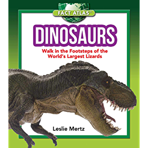 Dinosaurs: Walk in the Footsteps of the World's Largest Lizards (Fact Atlas Series)