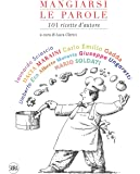 Mangiarsi le parole. 101 ricette autore