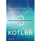 Marketing de Crescimento - 8 Estratégias para Conquistar Mercados