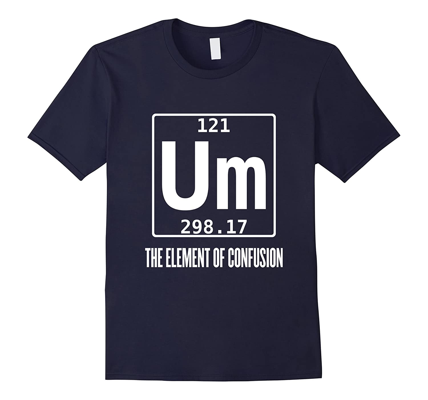 Um element of confusion periodic table t shirt science tee cl um element of confusion periodic table t shirt science tee cl urtaz Images