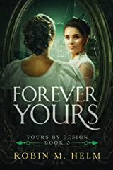 Forever Yours: Yours by Design, Book 3 (Volume 3) Paperback