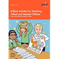 Brilliant Activities for Stretching Gifted and Talented Children: Open-ended Mental Stimulation Activities