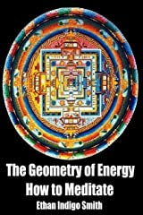 The Geometry of Energy: How to Meditate Paperback