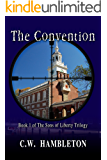 The Convention (The Sons of Liberty Trilogy Book 1)