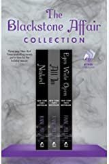 The Blackstone Affair Collection: Naked, All In, and Eyes Wide Open Kindle Edition