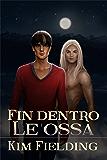 Fin dentro le ossa (Serie Scheletri Vol. 3)