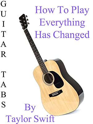 Amazon.com: How To Play Everything Has Changed By Taylor Swift ...